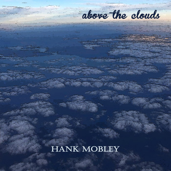 Hank Mobley - Above the Clouds