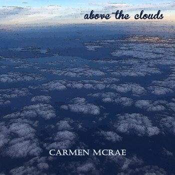 Carmen McRae - Above the Clouds