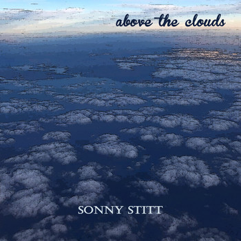 Sonny Stitt - Above the Clouds