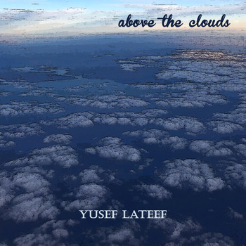 Yusef Lateef - Above the Clouds