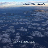 Kenny Burrell - Above the Clouds
