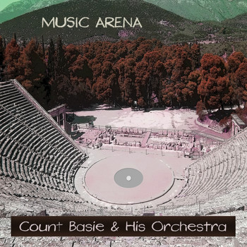 Count Basie & His Orchestra - Music Arena