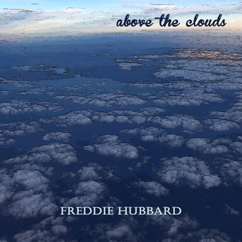Freddie Hubbard - Above the Clouds