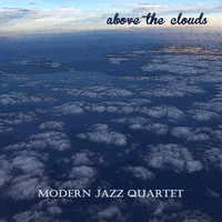 Modern Jazz Quartet - Above the Clouds