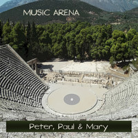 Peter, Paul & Mary - Music Arena