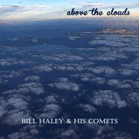 Bill Haley & His Comets - Above the Clouds