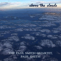 The Paul Smith Quartet, Paul Smith - Above the Clouds