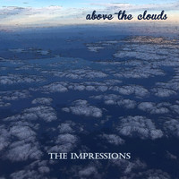 The Impressions - Above the Clouds