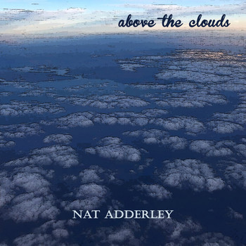 Nat Adderley - Above the Clouds