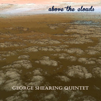 George Shearing Quintet - Above the Clouds