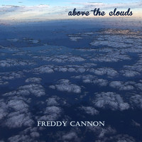 Freddy Cannon - Above the Clouds
