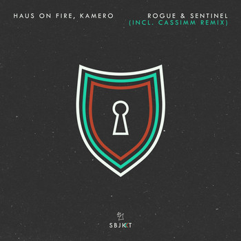 Haus On Fire, Kamero - Rogue & Sentinel (Incl. CASSIMM Remix)