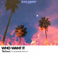Tom Francis - Who Want It