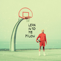 Milow - Lean Into Me