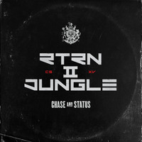 Chase & Status - RTRN II JUNGLE (Explicit)