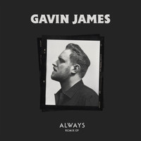 Gavin James - Always (Remix EP)