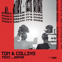 Tom & Collins - Don't Dream It's Over (Extended Version)