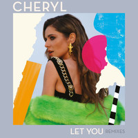 Cheryl - Let You (Mighty Mouse Edit)