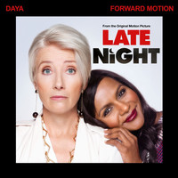 "Daya - Forward Motion (From The Original Motion Picture ""Late Night"" [Explicit])"