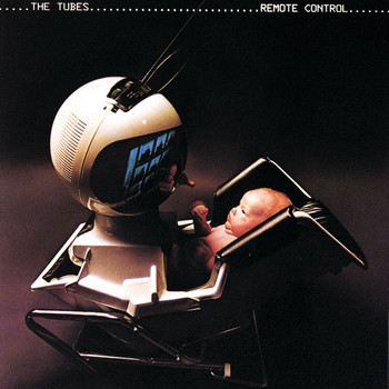 The Tubes - Remote Control (Expanded Edition)