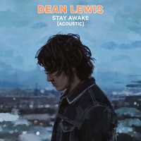 Dean Lewis - Stay Awake (Acoustic)