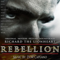 Dom Capuano - Richard The Lionheart Rebellion (Original Motion Picture Soundtrack)