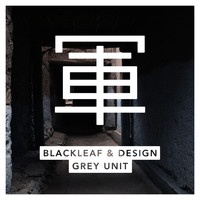 Blackleaf & Design - Grey Unit