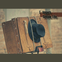 T. Rogers - Simple Life