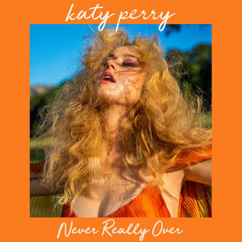Katy Perry - Never Really Over