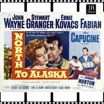 "Johnny Horton - North to Alaska (From ""North to Alaska"" Original Soundtrack)"