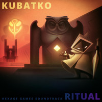 Kubatko - Hexage Games Soundtrack Ritual