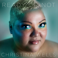 Christina Wells - Ready or Not