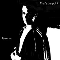 Tyerman - That's the Point (Explicit)