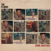 The Floors - Come Unstuck