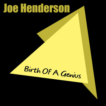 Joe Henderson - Joe Henderson: Birth Of A Genius