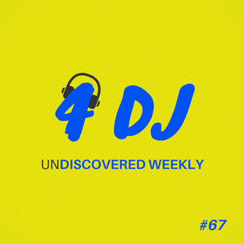 Various Artists / - 4 DJ: UnDiscovered Weekly #67