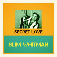 Slim Whitman - Secret Love