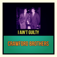 Crawford Brothers - I Ain't Guilty