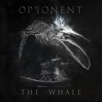 Opponent - The Whale