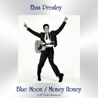 Elvis Presley - Blue Moon / Money Honey (All Tracks Remastered)