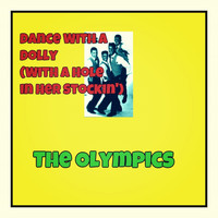 The Olympics - Dance with a Dolly (With a Hole in Her Stockin')