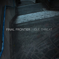 Final Frontier - Idle Threat