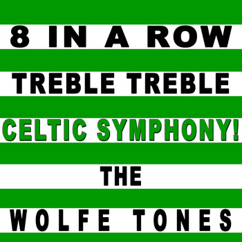The Wolfe Tones - 8 in a Row Treble Treble Celtic Symphony
