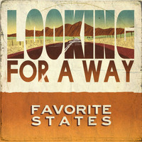 Favorite States - Looking for a Way