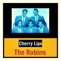 The Robins - Cherry Lips