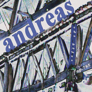 Andreas - The Power Op. 785