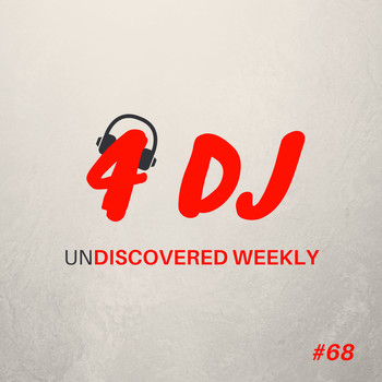 Various Artists / - 4 DJ: UnDiscovered Weekly #68