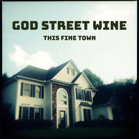 God Street Wine - This Fine Town
