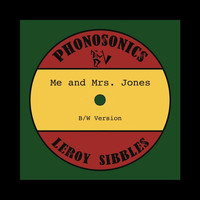 Phonosonics - Me and Mrs. Jones (feat. Leroy Sibbles)
