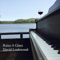 David Lockwood - Raise a Glass